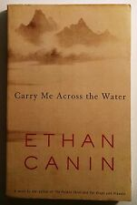 Carry Me Across the Water, Canin