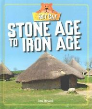Stone Age to Iron Age (Fact Cat: History: Early Britons) by Howell, Izzi | Hardc
