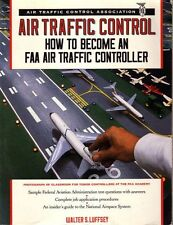 AIR TRAFFIC CONTROL ~ HOW TO BECOME AN FAA AIR TRAF CONTROLLER. ~ LUFFSEY ~1990