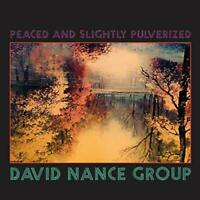 David Nance Group - Peaced and Slightly Pulverized - David Nance Group CD NewCD