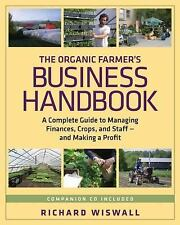 FREE SHIP! Organic Farmer's Business Handbook : A Complete Guide to Managing...