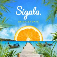 Sigala - Brighter Days - New CD Album