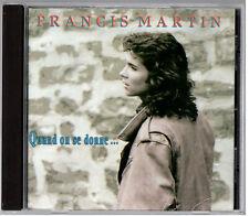Francis Martin - QUAND ON SE DONNE (à une femme d'expérience) 1992