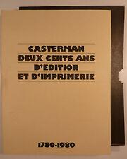 Casterman Deux cent ans d'édition et d'imprimerie 1780-1980 TBE