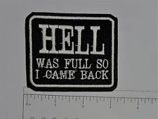 Hell was Full so I came back - Club Harley Biker Funny Motorcycle Iron On Patch