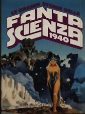 LE GRANDI STORIE DELLA FANTASCIENZA 1940  ASIMOV ISAAC CLUB DEGLI EDITORI 1981
