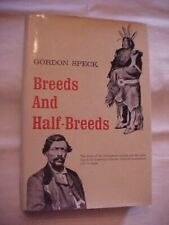 BREEDS AND HALF-BREEDS by GORDON SPECK; NATIVE AMERICANS US HISTORY