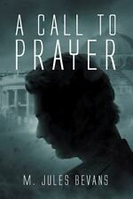 A Call to Prayer, , Bevans, M. Jules, Very Good, 2014-02-27,