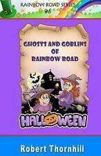 Ghosts and Goblins of Rainbow Road by Thornhill, Robert -Paperback