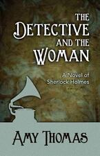 Detective & The Woman A Novel Of Sherloc: By Amy Thomas
