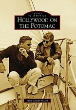 Hollywood on the Potomac (Images of America)