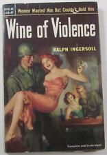 WINE OF VIOLENCE RALPH INGERSOLL 1952 POPULAR LIBRARY 401 1ST ED PB GEORGE ROZEN