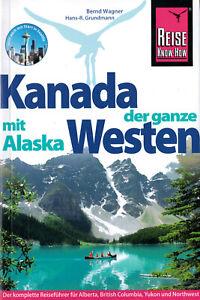 KANADA der ganze Westen mit ALASKA Reiseführer 14 M REISE KNOW-HOW NEU Handbuch
