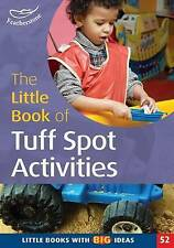The Little Book of Tuff Spot Activities: Little Books with Big Ideas (52) by Ruth Ludlow (Paperback, 2013)