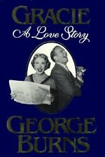 Gracie: A Love Story by George Burns