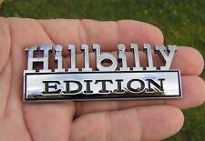 UK ~ HILLBILLY EDITION CAR EMBLEM Chrome Metal Badge suit FORD F150 F250 *NEW*