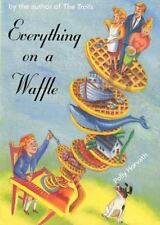 Everything on a Waffle by Polly Horvath (2001, Hardcover)