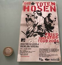 Concert Ticket DIE TOTEN HOSEN BERLIN ARENA 30.12.2004 VERY RARE!