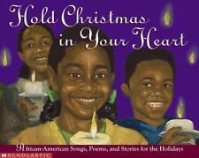 Hold Christmas In Your Heart: African American Songs, Poems, and Stories for the