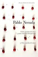 Veinte poemas de amor y una cancion desesperada y cien sonetos de amor  (Spanish