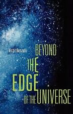 Beyond the Edge of the Universe by Virgil Renzulli (2001, Paperback)
