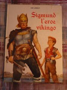 SIGMUND L'EROE VIKINGO – LIBRO PER RAGAZZI ANNI '60 - DA COLLEZIONE