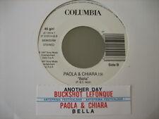 "PAOLA & CHIARA ""Bella"" BUCKSHOT LEFONQUE ""Another day""  - 45 PROMO JB"
