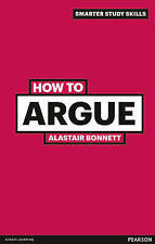 How to Argue by Alastair Bonnett 9780273743859 (Paperback, 2011)