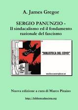 Sergio Panunzio - il Sindacalismo Ed il Fondamento Razionale Del Fascismo by...