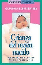 Crianza del recien nacido: Guia para el primer mes (Teen Pregnancy and Parenting