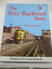 RAILROAD BOOK - THE ERIE RAILROAD STORY- By PAUL CARLETON 1988