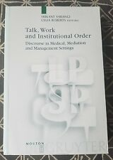 Talk, Work and Institutional Order: Discourse in Medical, Mediation and Manageme
