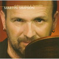 Martin Simpson - Righteousness and Humidity [CD]