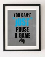 YOU CAN'T JUST PAUSE A GAME GAMING  POSTER WALL ART PRINT A4 HOME DECOR POSTER
