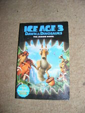 Ice Age 3 Dawn Of The Dinosaurs Junior Novel PB movie tie-in for children