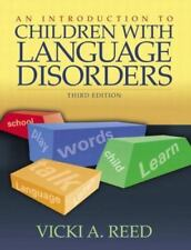 Introduction to Children with Language Disorders, An (3rd Edition)
