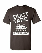 Duct Tape It Can't Fix Stupid T-Shirt Offensive Humor Sarcastic Mens Tee Shirt
