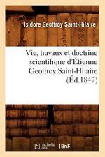 Vie, Travaux Et Doctrine Scientifique D'A0/00tienne Geoffroy Saint-Hilaire (A0/0