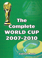 The Complete FIFA World Cup 2007-2010 - Full Football Soccer Statistics book