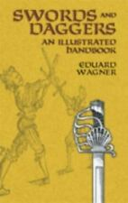 Swords and Daggers: An Illustrated Handbook Dover Military History, Weapons, Ar