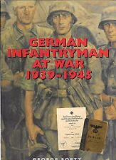 German Infantryman At War 1939-1945- By George Forty - Hard Cover