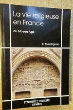 La vie religieuse en France au moyen age