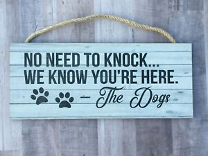 No Need To Knock, We Know You're Here...Dogs, Wooden Sign, 5x12, Gift,  P216