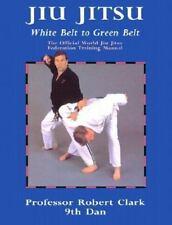 Jiu Jitsu: White Belt to Green Belt-ExLibrary