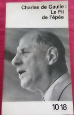 LE FIL DE L'EPEE - Charles de GAULLE - 10 - 18 - 1962