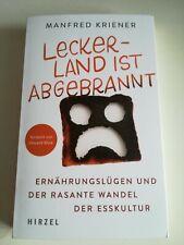 Leckerland ist abgebrannt         Ernährungslügen     Manfred Kriener