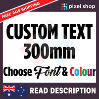 300mm CUSTOM STICKER - Vinyl DECAL Text Name Lettering Shop Car Window Van Fun