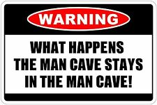 """WHAT HAPPENS IN MAN CAVE STAYS IN MANCAVE 12"""" x 8"""" Aluminum Metal Novelty Sign"""