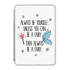 "Always Be Yourself Fairy Case Cover for Kindle 6"" E-reader - Funny Fairies"