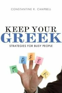 Keep Your Greek: Strategies for Busy People .. NEW
